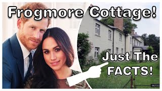 Harry & Meghan - The FACTS You Need To Know About FROGMORE COTTAGE!