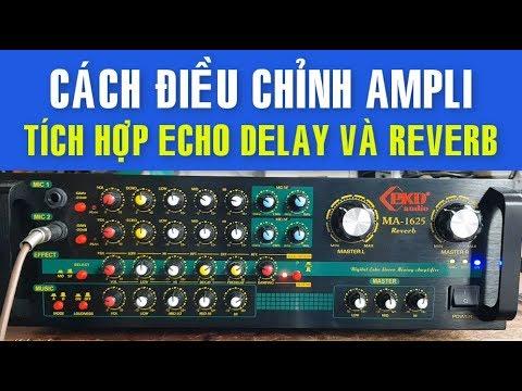 Cách Điều Chỉnh Ampli, Sử Dụng Echo Reverb ✔