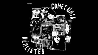 Repeat youtube video Comet Gain - Réalistes