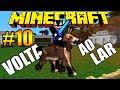 Voltando pra Casa - #10 Modo HARDCORE Minecraft