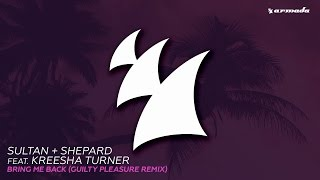 Sultan + Shepard feat. Kreesha Turner - Bring Me Back (Guilty Pleasure Remix)