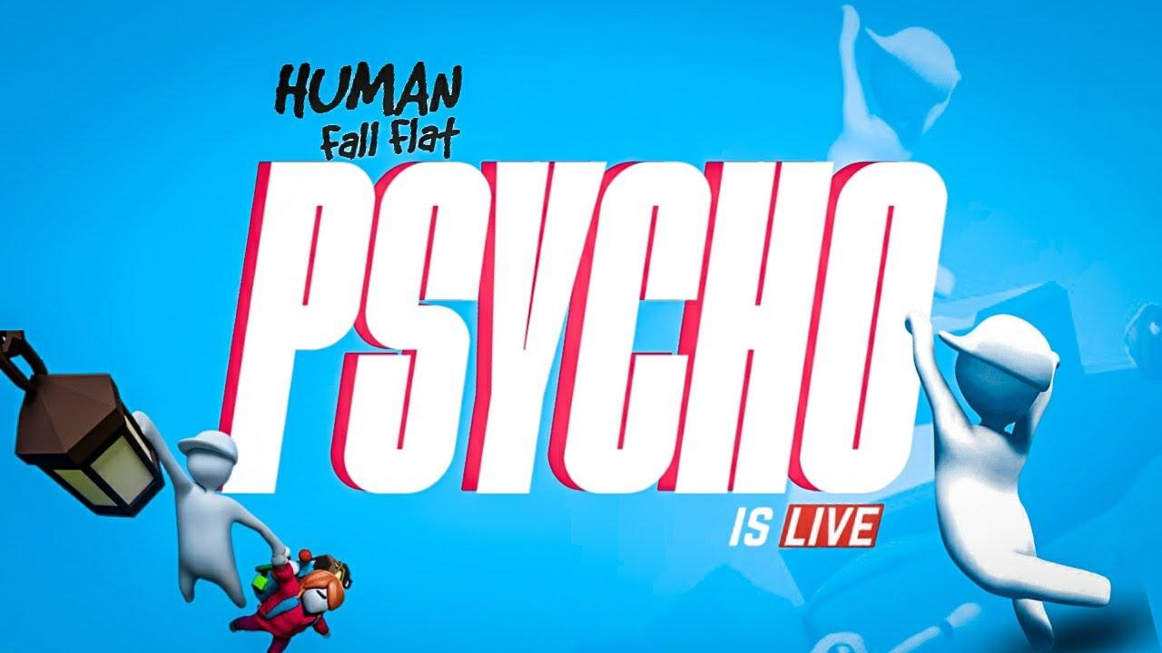Human Fall Flat Chill Stream! | PsychoBLIND