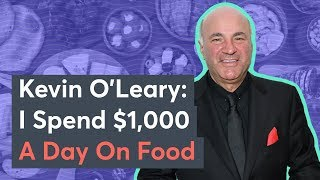 Kevin O'Leary: I Spend $1K A Day On Food