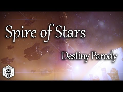 Spire of Stars - Destiny Parody (