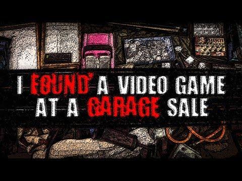 """I Found a Video Game at a Garage Sale""   Creepypasta"