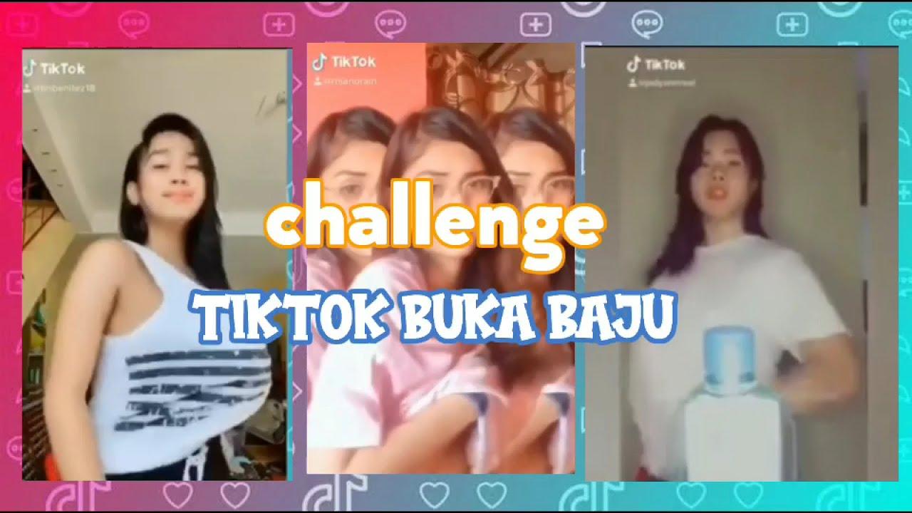 Challenge Tiktok Buka Baju Youtube