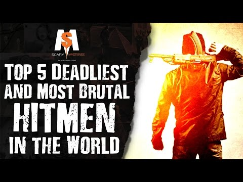 Top 5 DEADLIEST and Most BRUTAL HITMEN in the World