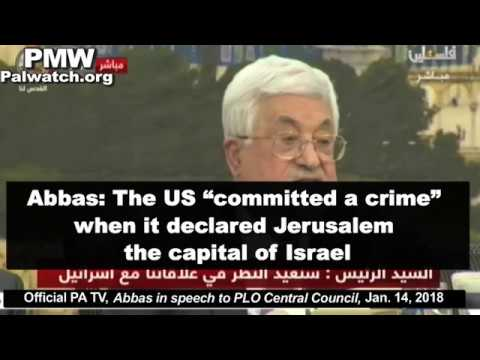 "Abbas: The US ""committed a crime"" when it declared Jerusalem the capital of Israel"