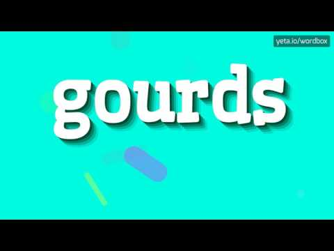 GOURDS - HOW TO PRONOUNCE IT!?