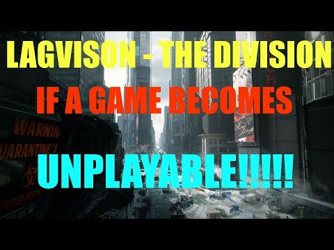 THE DIVISION = LAGVISION OR JUST UNPLAYABLE.  INSANE LAG ISSUES OR NICE LAG HÄMISCH ;)