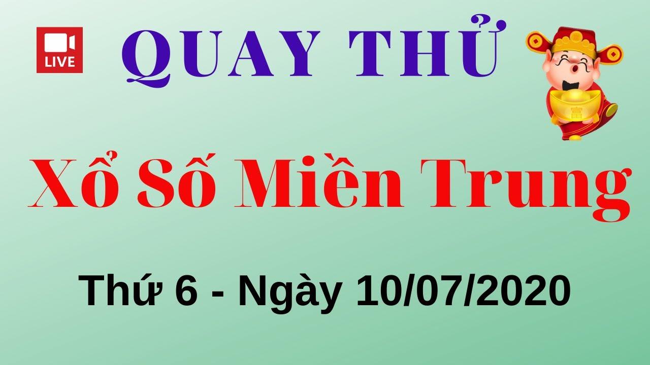 Quay Thử XSMT 10/07/2020 - Kết Quả Quay Thử Xổ Số Miền Trung Hôm Nay