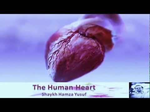 The Human Heart - Shaykh Hamza Yusuf