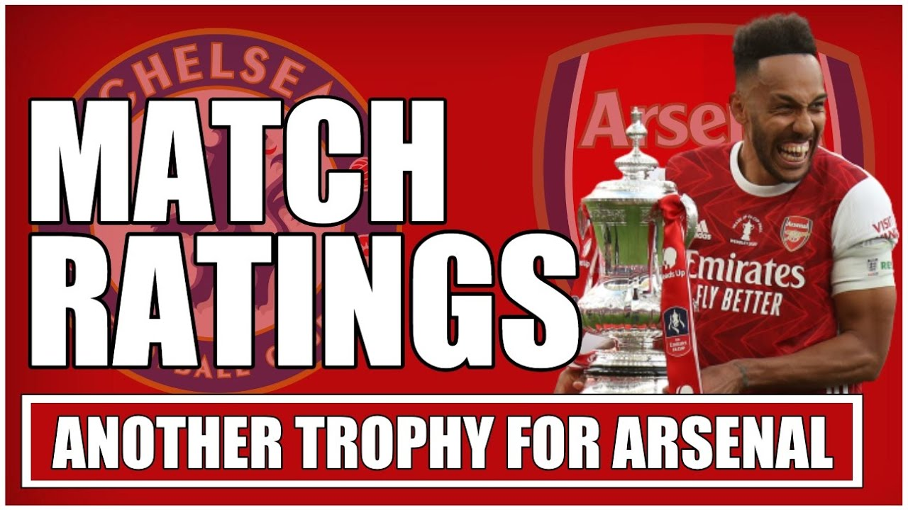 ARSENAL PLAYER RATINGS | ANOTHER TROPHY IN THE CABINET!