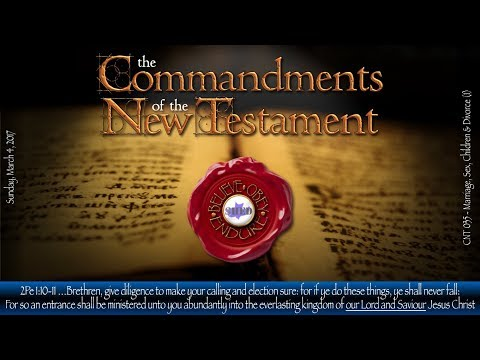 Commandments of the NT 035: Marriage, Sex, Children & Divorce (1)