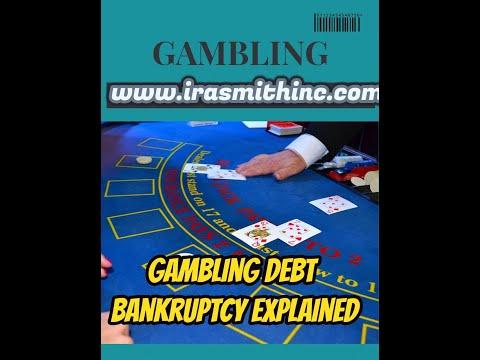 GAMBLING DEBT BANKRUPTCY:  CAN GAMBLING DEBT BE DISCHARGED IN BANKRUPTCY?