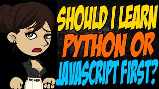 Should I Learn Python or JavaScript First?