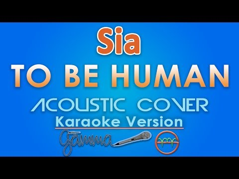 SIA - To Be Human KARAOKE (Acoustic) by GMusic