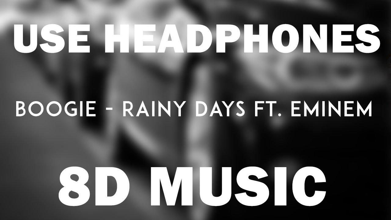 Download Boogie - Rainy Days ft. Eminem (8D Audio)