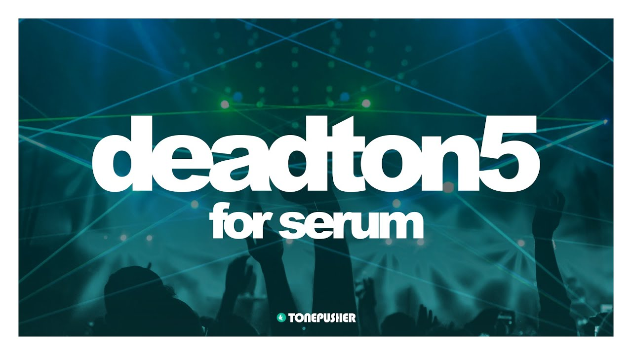 Deadton5 - Presets for Serum by TONEPUSHER