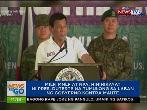 NTG: MILF, MNLF at NPA, hinihikayat ni Pres. Duterte na tumulong sa laban ng gobyerno kontra Maute