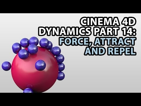 Cinema 4D Dynamics PART 14: Force, Attract and Repel
