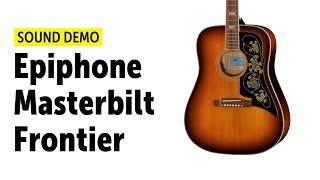 Epiphone Masterbilt Frontier - Sound Demo (no talking)