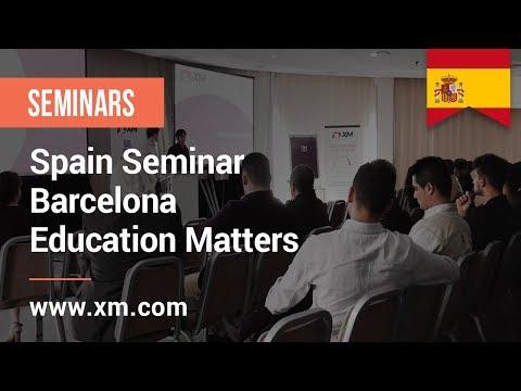XM.COM - 2017 - Spain Seminar - Barcelona - Education Matters