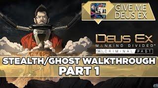 """Deus Ex: Mankind Divided DLC """"A Criminal Past"""" (Give Me Deus Ex) Part 1"""