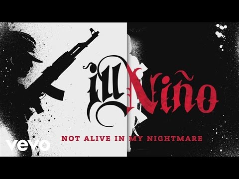 Клип Ill Niño - Not Alive in My Nightmare
