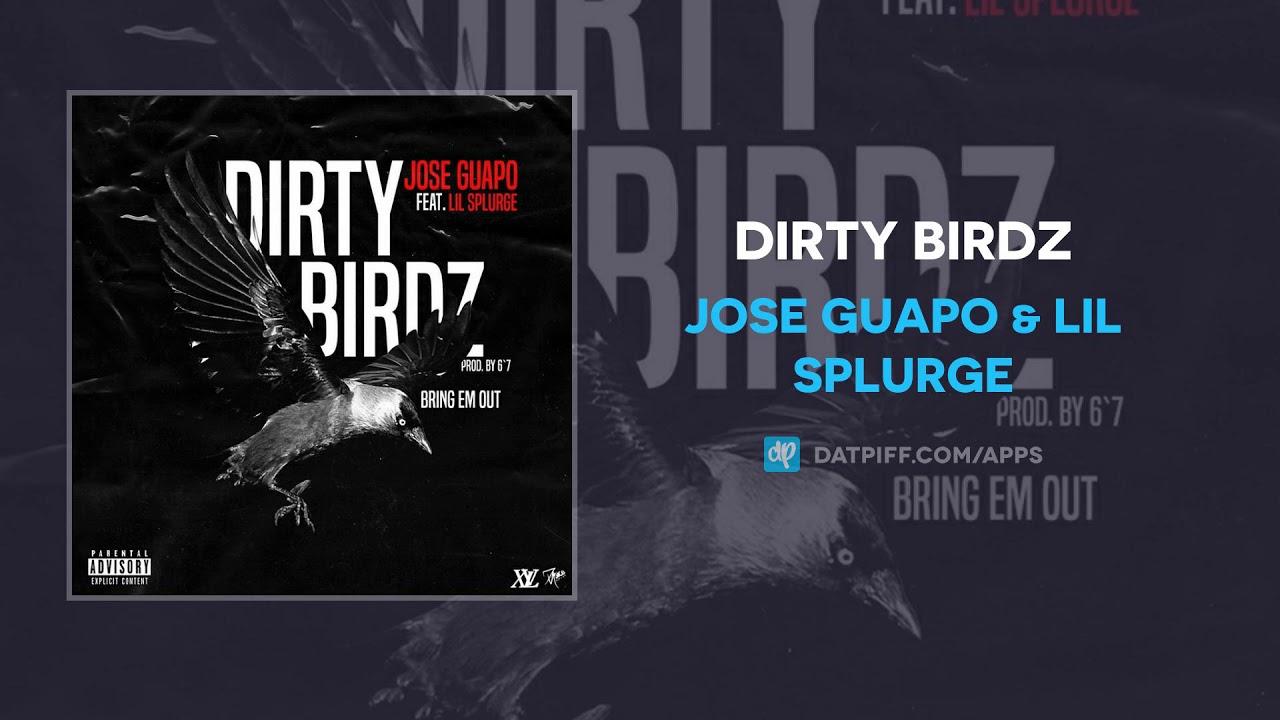 Jose Guapo & Lil Splurge - Dirty Birdz (AUDIO)