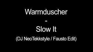 Warmduscher-Slow it.mp4