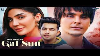 Gal Sun : Jass Manak (Full Song) MP3/ FULL AUDIO DOWNLOAD..