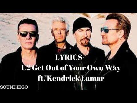 U2 Get Out of Your Own Way ft. Kendrick Lamar LYRICS