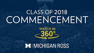 Michigan Ross Class of 2018 Graduation Ceremony in 360 Degrees