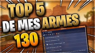 THE TOP 5 OF MY ARMES 130 - FORTNITE SAUVER THE WORLD