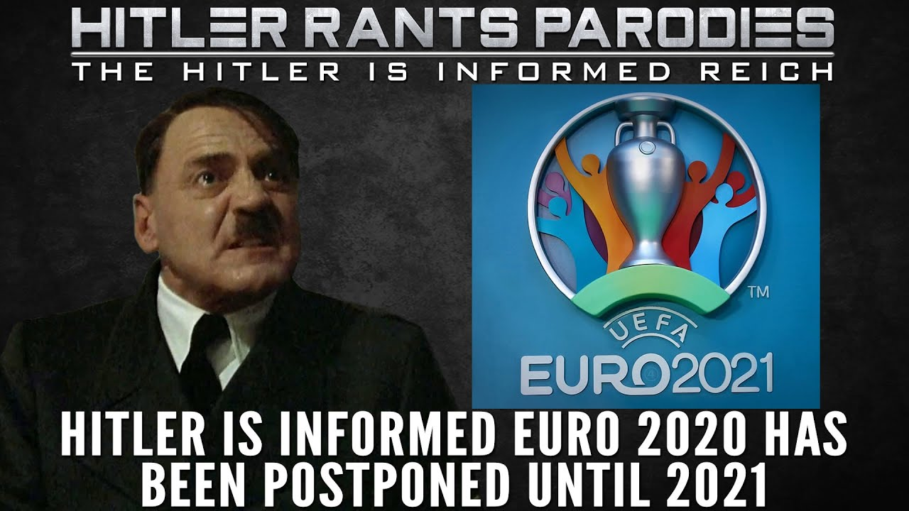 Hitler is informed Euro 2020 has been postponed until 2021