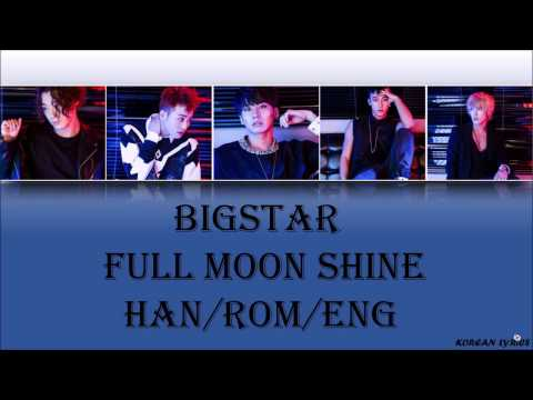 Bigstar - Full Moon Shine (Han/Rom/Eng) Lyrics