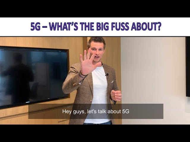 5G - What's really the big fuss about?