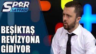 Spor Sayfası|  Beşiktaş Yeni Sezonda Revizyona Gidiyor!| 20.04.2019