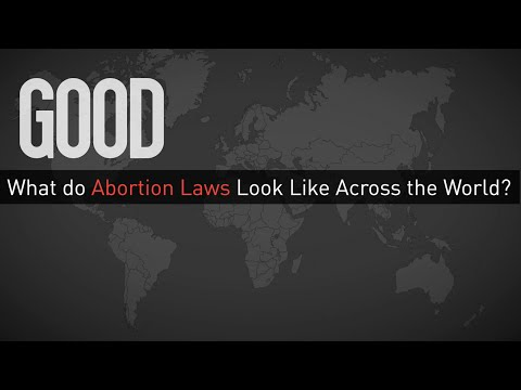 Abortion Laws Across The World | GOOD