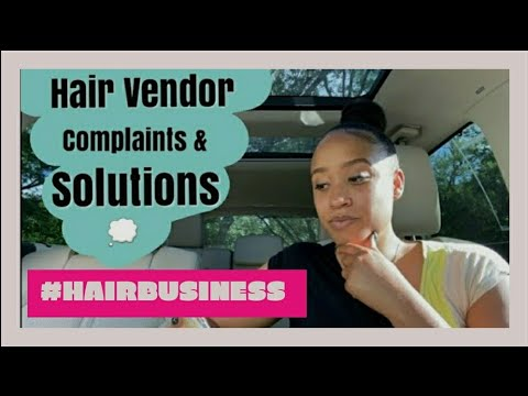 Hair Vendor Complaints and Solutions!