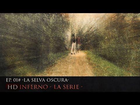 Inferno - La Serie - 1x01 - La Selva oscura [HD]