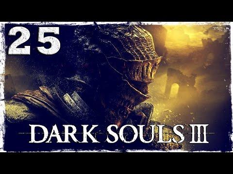 Смотреть прохождение игры Dark Souls 3. #25: Церковь Йоршки.