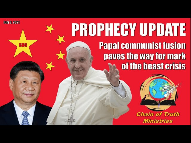 PROPHECY ALERT! Papists & Communists unite for worldwide domination | SDA's suffer in China 666 soon