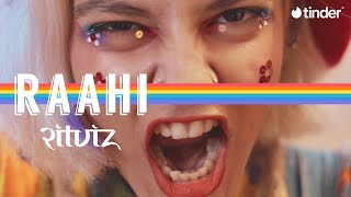 Ritviz - Raahi [Official Music Video] #PrideFromHome | Tinder India