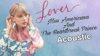 Taylor Swift - Miss Americana and The Heartbreak Prince (Acoustic Version) Spotify