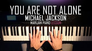How To Play: Michael Jackson - You Are Not Alone | Piano Tutorial Lesson + Sheets