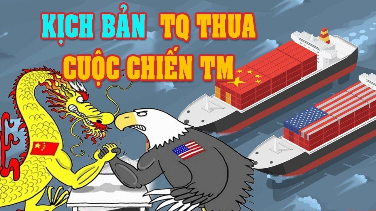 Những kịch bản Trung Quốc thua trong cuộc chiến tranh thương mại Mỹ – Trung