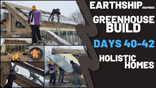 Holistic Homes-Greenhouse Build (Days 40-42) Earthship Inspired Design & Build. (live & time-lapse)