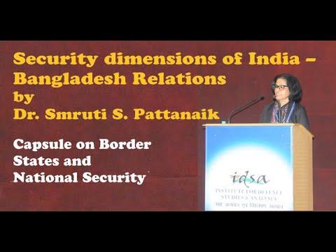 Security Dimensions Of India – Bangladesh Relations | Dr. Smruti S. Pattanaik